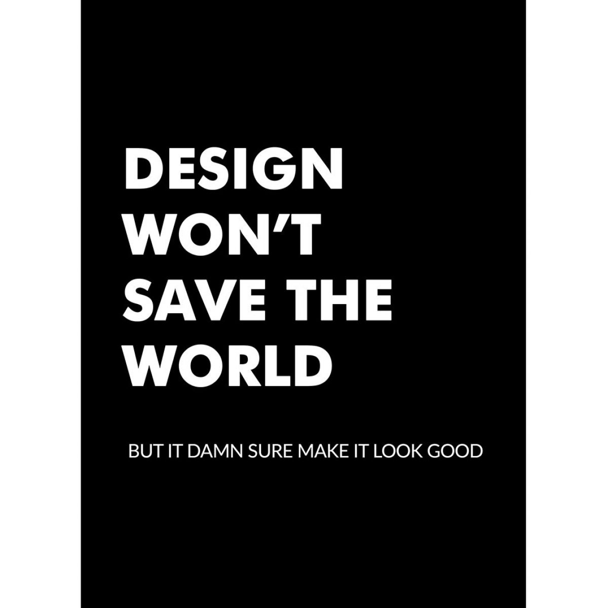 Design Wont Save The World Poster Buy Phone Covers Posters