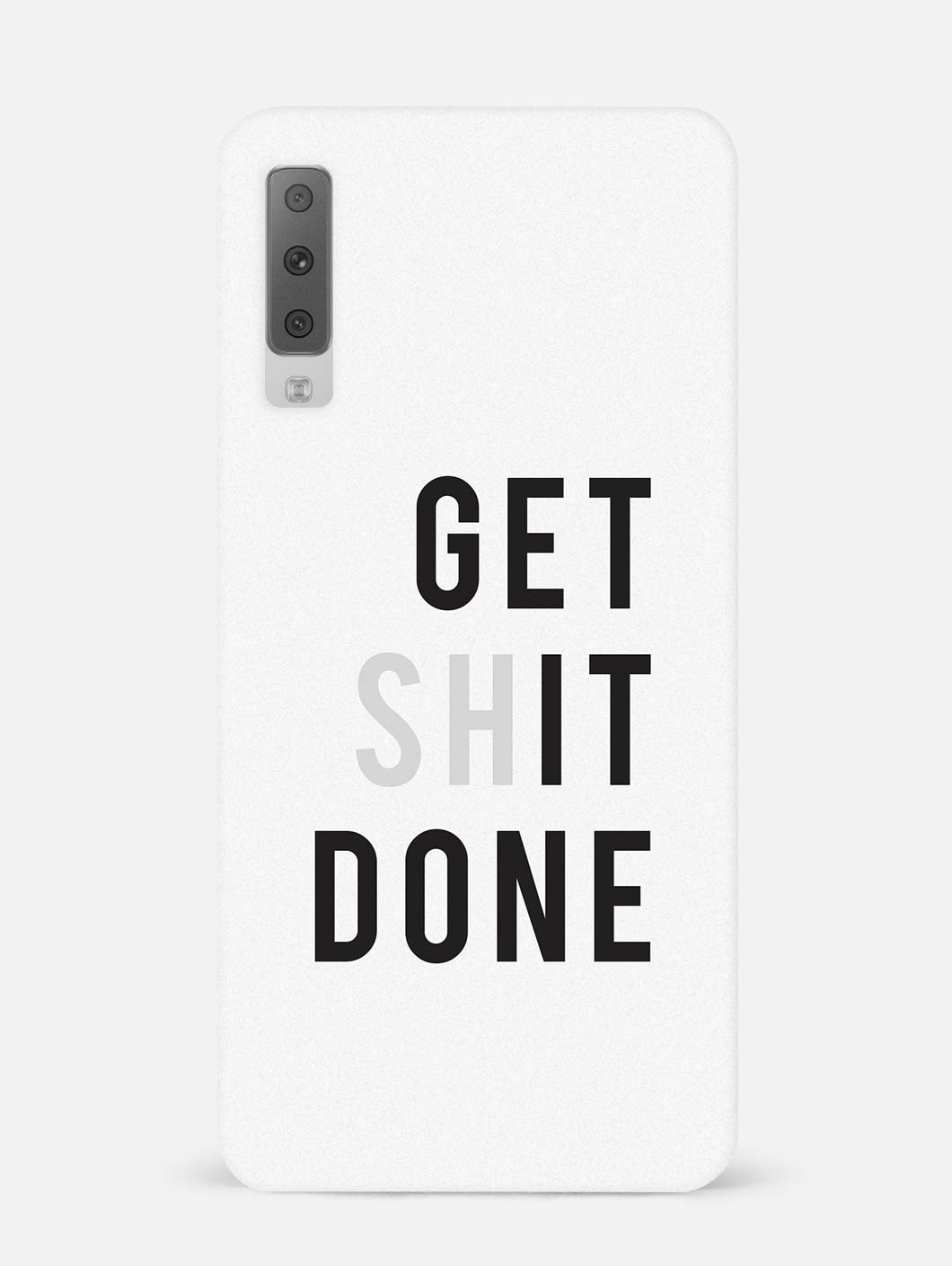 Get Shit Done Samsung A7 (2018) Mobile Cover